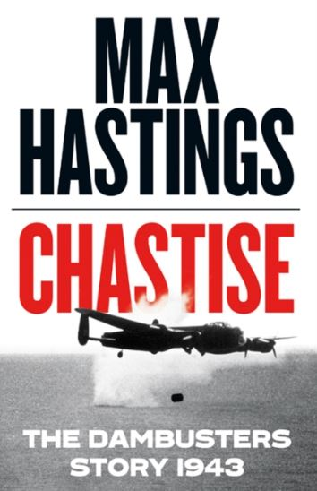 chastise_dambusters_story_1943_max_hastings_signed_copy