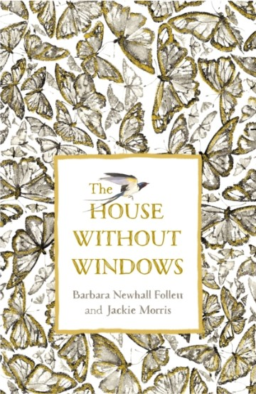 house_without_windows_barbara_newhall_follett_jackie_morris_signed_copy