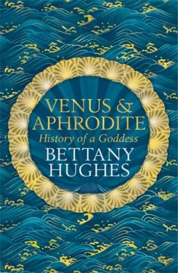bettany_hughes_venus_aphrodite_history_goddess_signed_copy