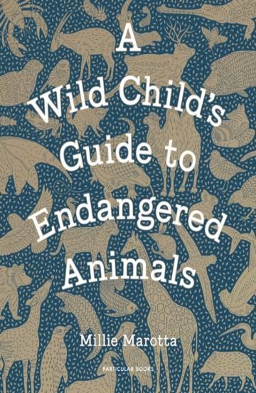 wild_child's_guide_endangered_animals_millie_marotta_signed_copy